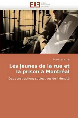 Les Jeunes de La Rue Et La Prison a Montreal
