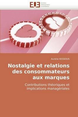 Nostalgie Et Relations Des Consommateurs Aux Marques