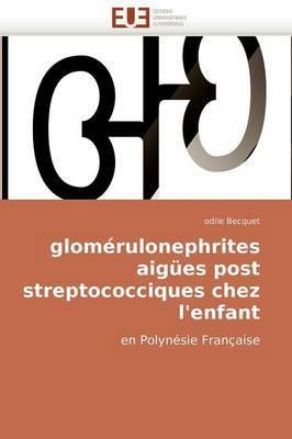 Glomerulonephrites Aigues Post Streptococciques Chez L''Enfant