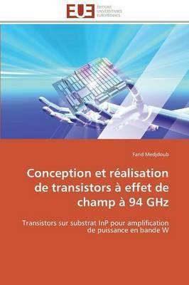 Conception Et Realisation de Transistors a Effet de Champ a 94 Ghz