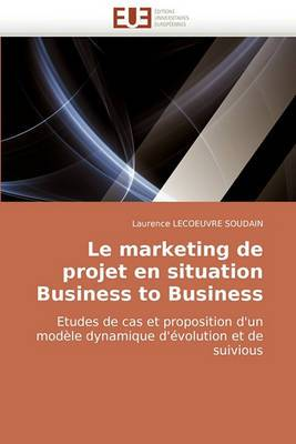 Le Marketing de Projet En Situation Business to Business