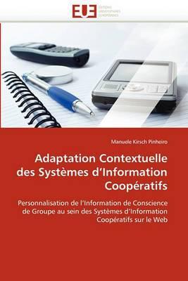 Adaptation Contextuelle Des Systemes D''Information Cooperatifs