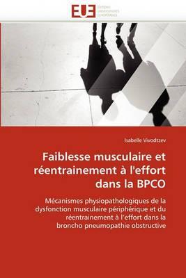 Faiblesse Musculaire Et Reentrainement A L''Effort Dans La Bpco