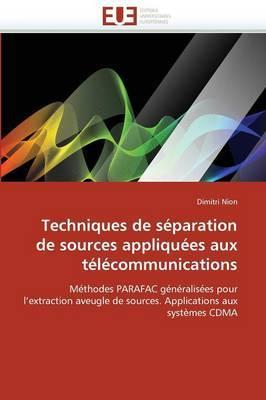 Techniques de Separation de Sources Appliquees Aux Telecommunications