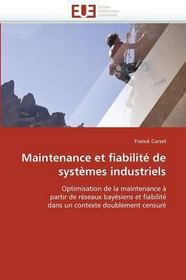 Maintenance Et Fiabilite de Systemes Industriels