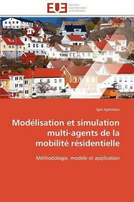 Modelisation Et Simulation Multi-Agents de La Mobilite Residentielle