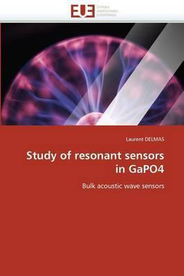 Study of Resonant Sensors in Gapo4