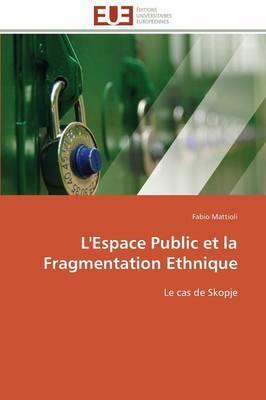 L'Espace Public Et La Fragmentation Ethnique