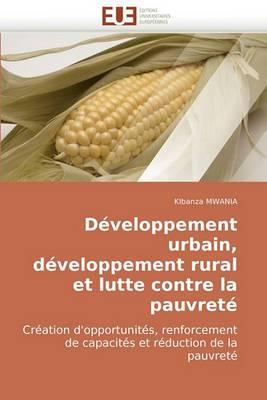 Developpement Urbain, Developpement Rural Et Lutte Contre La Pauvrete