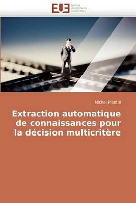 Extraction Automatique de Connaissances Pour La Decision Multicritere