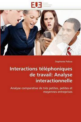Interactions Telephoniques de Travail: Analyse Interactionnelle