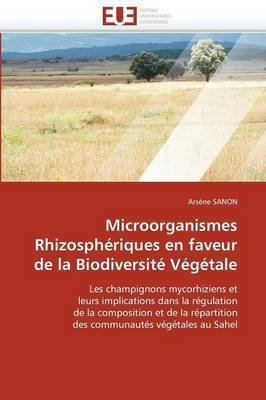 Microorganismes Rhizospheriques En Faveur de La Biodiversite Vegetale