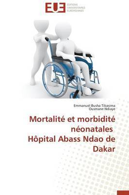 Mortalite Et Morbidite Neonatales Hopital Abass Ndao de Dakar