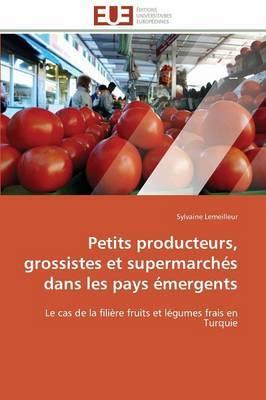 Petits Producteurs, Grossistes Et Supermarches Dans Les Pays Emergents