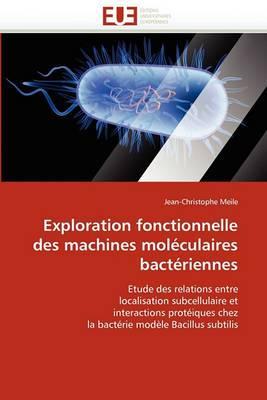 Exploration Fonctionnelle Des Machines Moleculaires Bacteriennes