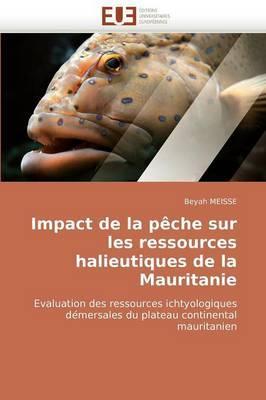 Impact de La Peche Sur Les Ressources Halieutiques de La Mauritanie