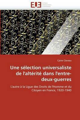 Une Selection Universaliste de L'Alterite Dans L'Entre-Deux-Guerres
