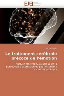 Le Traitement Cerebrale Precoce de L''Emotion