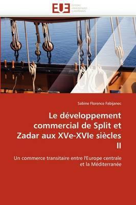 Le Developpement Commercial de Split Et Zadar Aux Xve-Xvie Siecles II