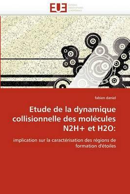 Etude de La Dynamique Collisionnelle Des Molecules N2h+ Et H2O
