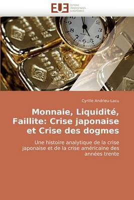 Monnaie, Liquidite, Faillite: Crise Japonaise Et Crise Des Dogmes