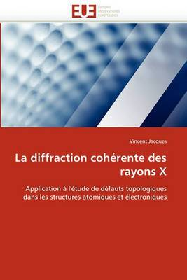 La Diffraction Coherente Des Rayons X