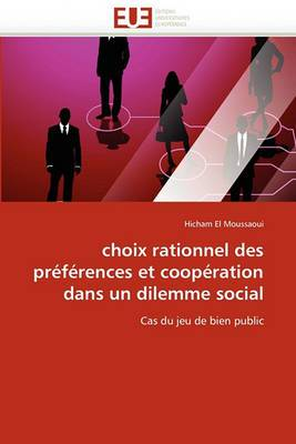 Choix Rationnel Des Preferences Et Cooperation Dans Un Dilemme Social