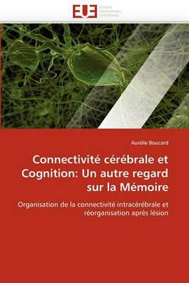 Connectivite Cerebrale Et Cognition: Un Autre Regard Sur La Memoire