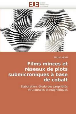 Films Minces Et Reseaux de Plots Submicroniques a Base de Cobalt