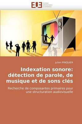 Indexation Sonore: Detection de Parole, de Musique Et de Sons Cles