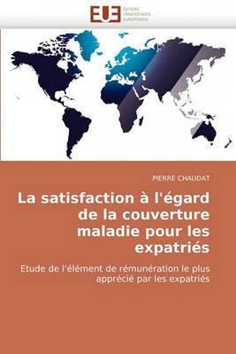 La Satisfaction A L''Egard de La Couverture Maladie Pour Les Expatries