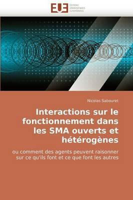 Interactions Sur Le Fonctionnement Dans Les Sma Ouverts Et Heterogenes