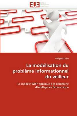La Modelisation Du Probleme Informationnel Du Veilleur