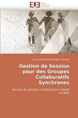 Gestion de Session Pour Des Groupes Collaboratifs Synchrones