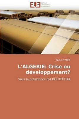 L'Algerie: Crise Ou Developpement?