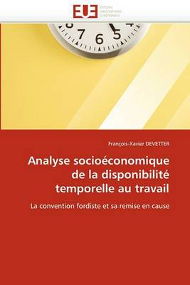Analyse Socioeconomique de la Disponibilite Temporelle Au Travail