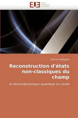 Reconstruction D''Etats Non-Classiques Du Champ