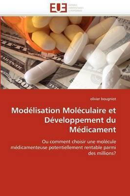 Modelisation Moleculaire Et Developpement Du Medicament