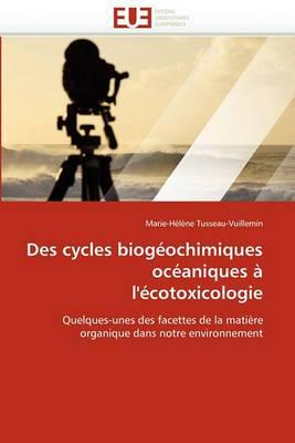 Des Cycles Biogeochimiques Oceaniques A L'Ecotoxicologie