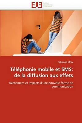 Telephonie Mobile Et SMS: de La Diffusion Aux Effets