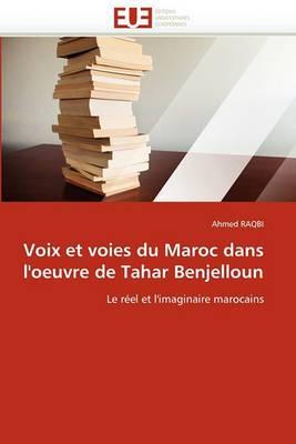 Voix Et Voies Du Maroc Dans L''Oeuvre de Tahar Benjelloun