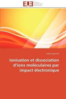 Ionisation Et Dissociation D Ions Moleculaires Par Impact Electronique