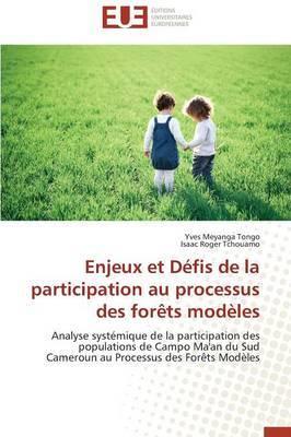 Enjeux Et Defis de La Participation Au Processus Des Forets Modeles