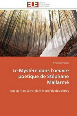 Le Mystere Dans L'Oeuvre Poetique de Stephane Mallarme