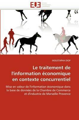 Le Traitement de L''Information Economique En Contexte Concurrentiel