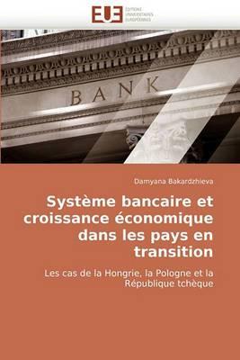 Systeme Bancaire Et Croissance Economique Dans Les Pays En Transition