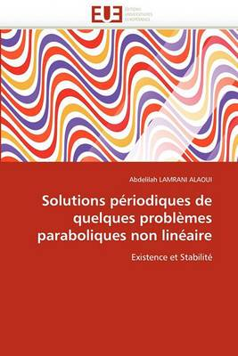 Solutions Periodiques de Quelques Problemes Paraboliques Non Lineaire