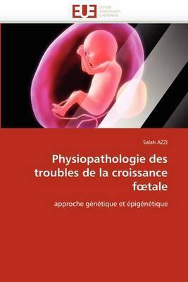 Physiopathologie Des Troubles de La Croissance F Tale