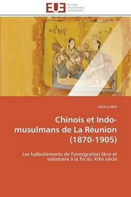 Chinois Et Indo-Musulmans de La Reunion (1870-1905)