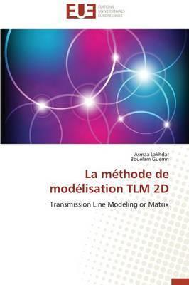 La Methode de Modelisation Tlm 2D